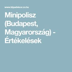 Minipolisz (Budapest, Magyarország) - Értékelések