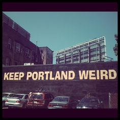 Keep Portland Weird Street between Burnside and Ankeny Downtown Portland, Portland Oregon, Seattle, Oh The Places You'll Go, Places To Travel, Oregon Living, Oregon Travel, Mottos, Fancy Pants