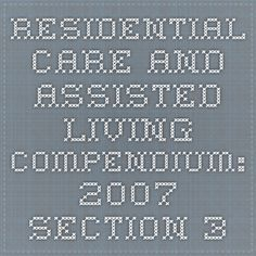 Residential Care and Assisted Living Compendium: 2007 Section 3