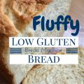 Fluffy Low Gluten Bread in a bread machine | Living Consciously Blog