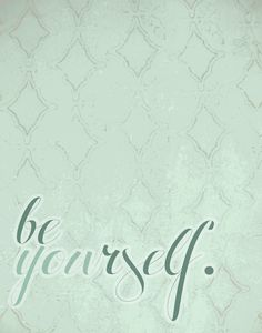 Be YOUrself-11x14 Print-4 Colors & Custom Colors Available
