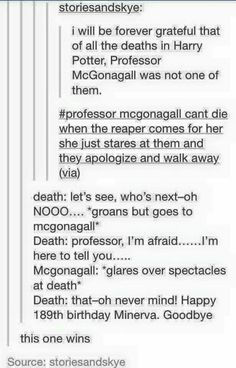 Death had far too much respect for McGonagall to take her