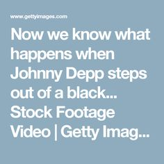 Now we know what happens when Johnny Depp steps out of a black... Stock Footage Video | Getty Images