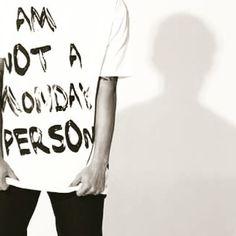 Neil Taculod / Am not a monday person because it's saturday. Awesome Stuff, Sayings, Music, Instagram, Musica, Musik, Lyrics, Muziek, Music Activities