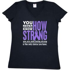 You Never Know How Strong You Are Until Being Strong is The Only Choice You Have Hodgkin's Lymphoma Women's V-Neck T-Shirts featuring a violet ribbon created created for LymphomaShirts.Com #hodgkinslymphoma #hodgkinsdisease
