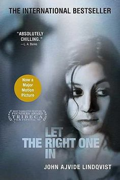 Let the Right One In by John Ajvide Lindqvist---my favorite book. I've read it 4 times!