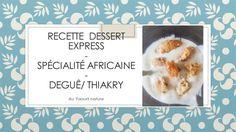 DIY Recette dessert express - Déguê/Thiakry