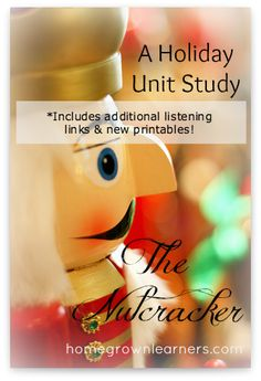 Learn About The Nutcracker - A Unit Study - Home - Homegrown Learners