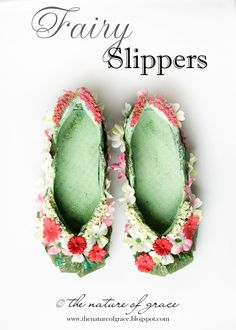 how to: fairy slippers  ~   My cousin and I had these when we were little.........but ours were invisible!