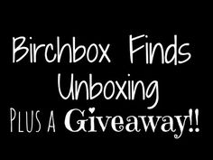 Birchbox Finds Unboxing and Giveaway