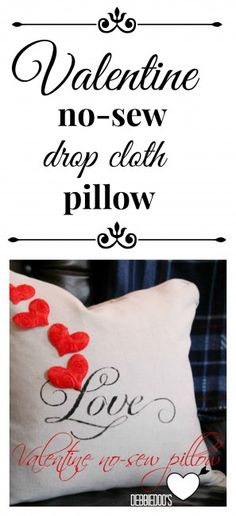 Cute Valentine drop cloth #nosew pillow. Learn how to make one yourself.