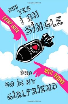 Ohh Yes, I am single! by Neeti Rustagi Durjoy Datta,http://www.amazon.com/dp/8192222616/ref=cm_sw_r_pi_dp_V.mysb0NCZ5BST5N