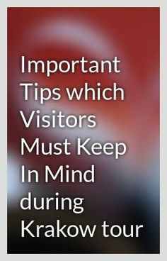 """Important Tips which Visitors Must Keep In Mind during Krakow tour"" by alenmike12 - ""…"""