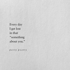along with music Orpheus also loved to write poetry. Title: something about you, author: Perry Poetry, Date: February 2018 Poem Quotes, Quotes For Him, True Quotes, Words Quotes, Quotes To Live By, Sayings, Quotes About Lost Love, Lost In Love, Qoutes