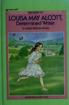 Story of Louisa May Alcott, The by Marci R. Mcgill, 92 pgs