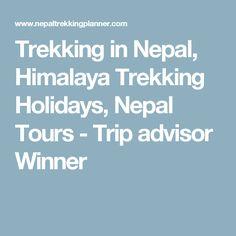 Trekking in Nepal, Himalaya Trekking Holidays, Nepal Tours  - Trip advisor Winner