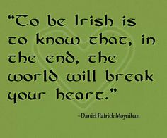 trodden upon as well? but the Irish are made of stronger stuff; rise and rise again! Daniel Patrick Moynihan, Irish Quotes, Irish Sayings, Irish American, American Women, American Art, American History, Irish Pride, Celtic Pride