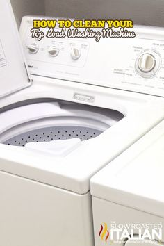 How to Clean Your Top Load Washing Machine   The Slow Roasted Italian