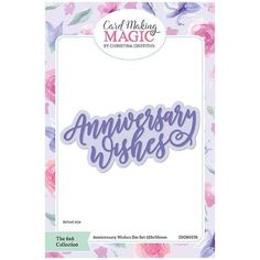 Card Making Magic Die Set Anniversary Wishes Sentiment | 6x6 Collection by Christina Griffiths