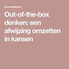 Out-of-the-box denken: een afwijzing omzetten in kansen
