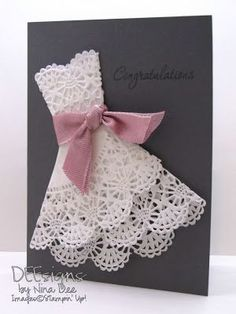 Doily Dress Card (Tutorial here: paperpaws.blogspo...)