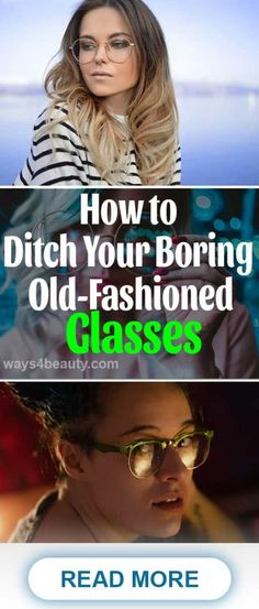 How to Ditch Your Boring Old-Fashioned Glasses – Ways For Beauty Different Types Of Glasses, Eyes Care, Thin Eyeliner, Free Glasses, High Cheekbones, Oversized Glasses, Heavy Makeup, Square Faces, Wearing Glasses