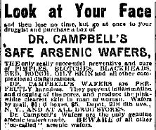 Ladies, look at your face and then lose no time!  Go at once to your druggist for arsenic wafers!  (1887)