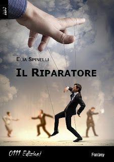 """[Libri] """"Il riparatore"""" di Elia Spinelli, incipit #107"""
