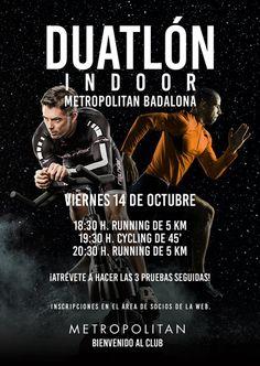 El próximo viernes, 14 de octubre 18:30 h., realizaremos un Duatlón Indoor en Metropolitan Badalona. Running de 5 km 19:30 h.  Cycling de 45' 20:30 h.  Running de 5 km ¡Atrévete a hacer las 3 pruebas seguidas! Inscripciones en el Área de Socios de la web.