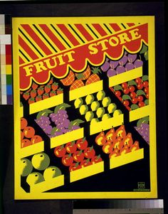 Fruit store. NYC : Federal Art Project, [between 1936 and 1941] Work Projects Administration Poster Collection, Library of Congress Prints and Photographs Division.