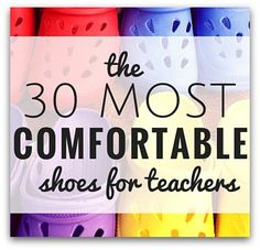 The 30 most comfortable shoes for teachers: some really cute and affordable teacher shoes here! Especially if you teach special ed, you know how important your shoes can be when chasing that runaway student!