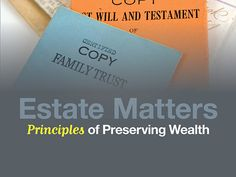 Estate Planning Principles - great, easy-to-read info that everyone should know
