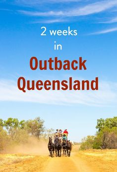 How to spend 2 weeks in Outback Queensland - places to visit, things to see and do, where to eat and drink, where to sleep, and much more!