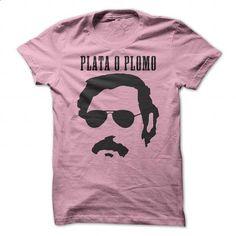 Plata o Plomo - Pablo Escobar Tshirt (pink) - #cheap t shirts #street clothing. I WANT THIS => https://www.sunfrog.com/LifeStyle/Plata-o-Plomo--Pablo-Escobar-Tshirt-pink.html?60505