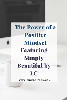 The Power of a Positive Mindset Featuring Simply Beautiful by LC