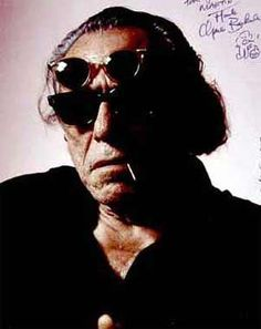 Charles Bukowski...