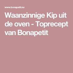 Waanzinnige Kip uit de oven - Toprecept van Bonapetit Honey Garlic Chicken Wings, Cooking Recipes, Healthy Recipes, Healthy Food, No Cook Meals, Summer Recipes, Food Inspiration, Easy Meals, Good Food