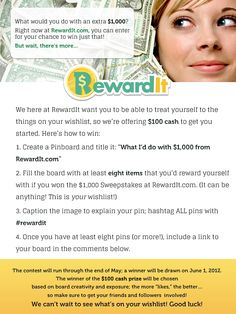 What would you do with extra cash? In addition to the cash that we're giving away at RewardIt.com, we're offering you another way to reward yourself: with a Pinboard contest! Check out the pin here for the rules of entry. Contest runs through the end of May. Good luck! We can't wait to see what's on your wishlist! #rewardit