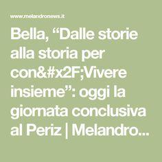 """Bella, """"Dalle storie alla storia per con/Vivere insieme"""": oggi la giornata conclusiva al Periz   Melandro News"""
