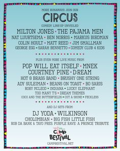 Ladies and gentleman, boys and girls…let us present a whole new wave of comedians, bands and DJs who will be running away to join our Circus! Yes Milton Jones, Pajama Men, Pop Will Eat Itself, DJ Yoda, MNEK, Courtney Pine, D:Ream, The Hot 8 Brass Band, Wilkinson, Ady Suleiman, Beans on Toast and many more will be making their way to Lulworth this summer! www.campbestival.net/news/bring-on-the-clowns-comedy-line-up-unveiled/