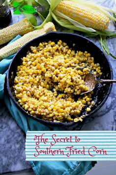 Southern Recipes Best Southern Fried Corn Recipe from Spinach Tiger Fried Corn Recipes, Canned Corn Recipes, Vegetable Recipes, Spinach Recipes, Southern Fried Corn, Skillet Corn, Skillet Potatoes, Southern Tomato Pie, Sushi