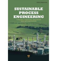 Sustainable process engineering : concepts, strategies, evaluation, and implementation / David Brennan Process Engineering, Sustainability, David, Concept, Books, Science, Sustainable Development