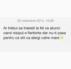 Traieste ca atunci cand nisipul e fierbinte, dar sti ca alergi catre mare. Let Me Down, Let It Be, Deep Thoughts, Favorite Quotes, Snapchat, My Life, Poetry, Mindfulness, Change