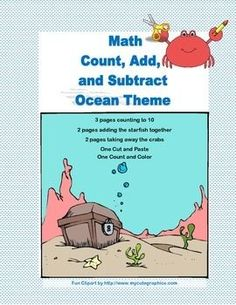 A charming collection of 11 worksheets to practice beginning math skills.  This package includes: 3 pages counting to 10 2 pages adding the starfish together 2 pages taking away the crabs  One Cut and Paste One Count and Color Addresses CCSS Linda McCormick