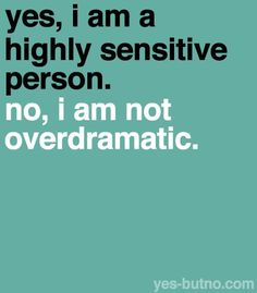 You're not the only HSP (Highly Sensitive Person). One day I'll find someone that will be okay with my emotions and even communicate to clear the air with me if I'm upset. Infp, Sensitive Quotes, Highly Sensitive Person, Being Sensitive, Happiness, It Goes On, I Can Relate, Decir No, Favorite Quotes