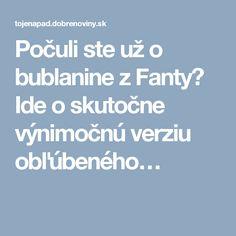 Počuli ste už o bublanine z Fanty? Ide o skutočne výnimočnú verziu obľúbeného…
