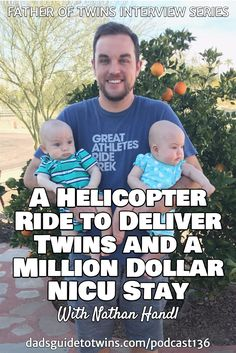 Father of twins Nathan Handl shares his twin journey, including: an emergency helicopter ride for mom, birth at 28 weeks, a 2 month NICU stay, and more.