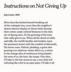 """Instructions on Not Giving Up,"" Ada Limón Pretty Words, Beautiful Words, Poem A Day, Poem Quotes, Writing Tips, Writing Help, Word Porn, Wise Words, Quotations"