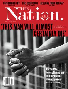'This Man Will Almost Certainly Die', The Nation / Feb. 15, 2016