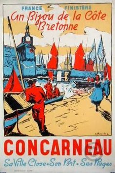 Concarneau poster by Ravallec A. Lithography from ca Parisposters only offers original vintage posters. Pub Vintage, Tourism Poster, Brittany France, Visit France, Retro Illustration, Beaches In The World, Vintage Travel Posters, Poster Vintage, Marker Art